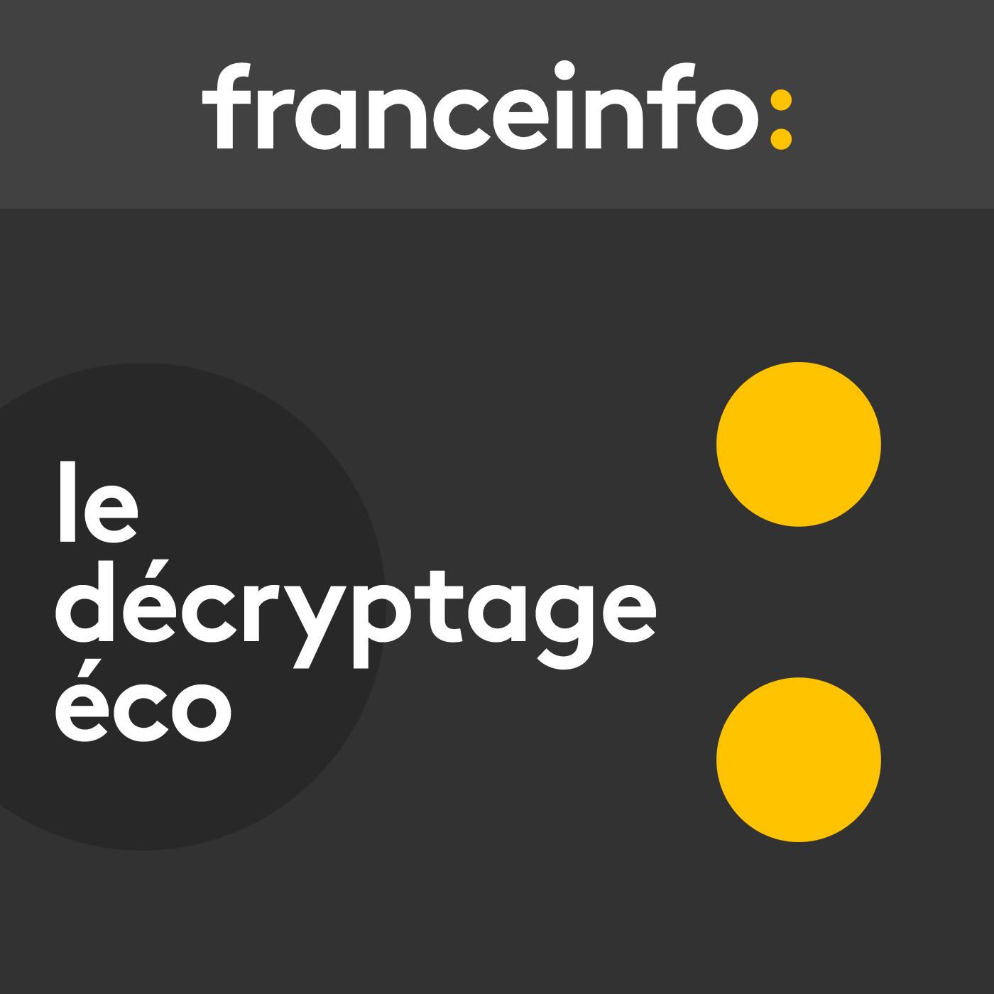 Le décryptage éco